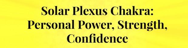7 Ways To Increase The Power Of Your Solar Plexus Chakra