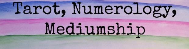 Tarot, Numerology and Mediumship