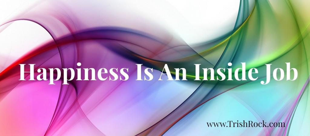 Happiness www.TrishRock.com