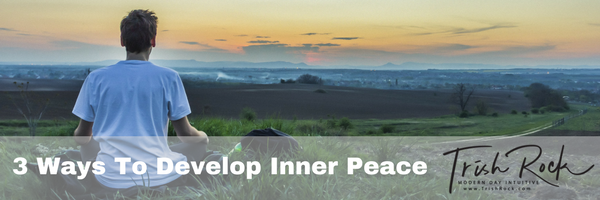3 Ways To Develop Inner Peace