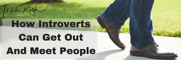 How Introverts Can Get Out And Meet People