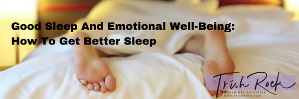 Good Sleep And Emotional Well-Being: How To Get Better Sleep