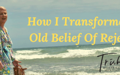How I Transformed An Old Belief Of Rejection