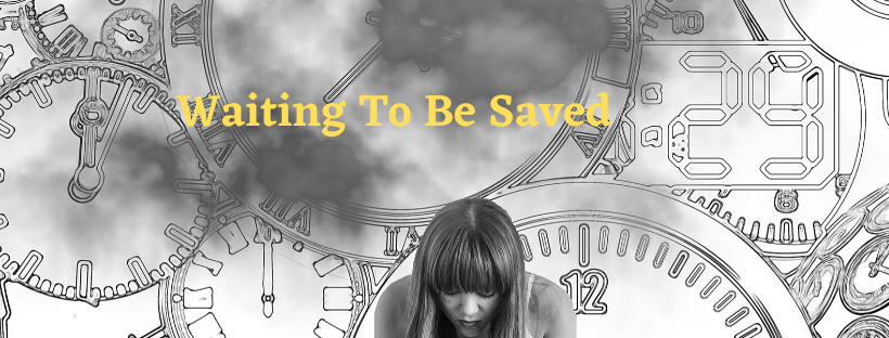 Waiting to Be Saved